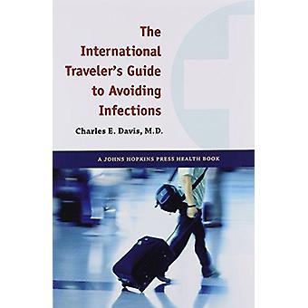 Den internationalen Reisenden Leitfaden zur Vermeidung von Infektionen durch Charles