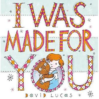 I Was Made For You by David Lucas - 9781783446056 Book