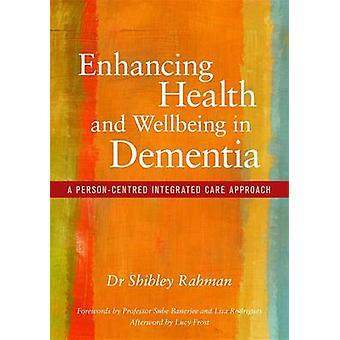 Verbetering van de gezondheid en het welzijn in dementie - een persoon-centered Integrat