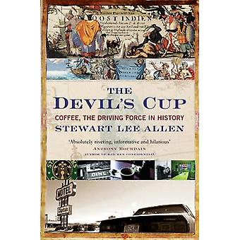 The Devil's Cup - Coffee - the Driving Force in History (Main) by Stew