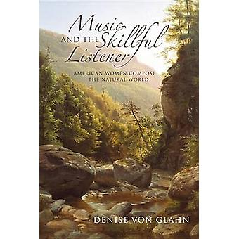 Music and the Skillful Listener - American Women Compose the Natural W