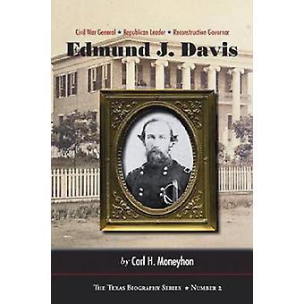 Edmund J. Davis of Texas - Civil War General - Republican Leader - Rec