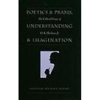Poétique et Praxis - compréhension et Imagination - l'Ess collectées
