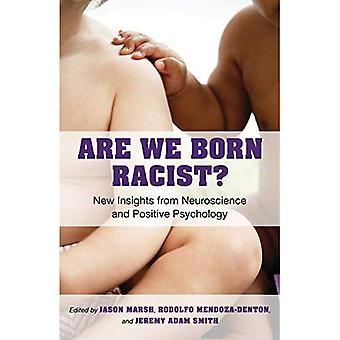Är vi födda rasist?: nya insikter från neurovetenskap och positiv psykologi