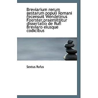 Breviarium Rerum Gestarum Populi Romani libri Wendelinus Foerster, Praemittitur Dissertatio De Ru