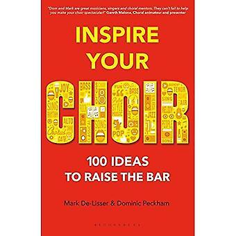 Inspireren uw koor: 100 ideeën om de lat