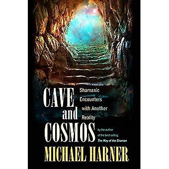Grottan och kosmos: Shamanic möten med andar och himlarna