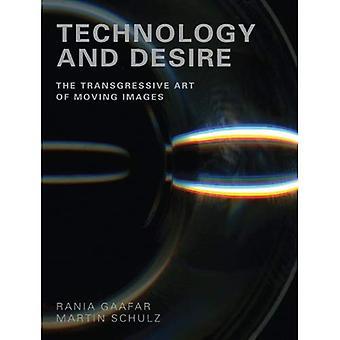 Teknik och önskan: Transgressive konsten av rörliga bilder
