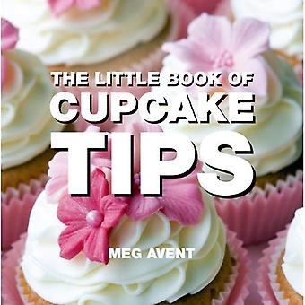 The Little Book of Cupcake Tips (Little Book Of...