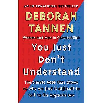 Du bara inte förstår: Kvinnor och män i konversation
