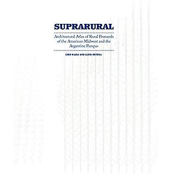 Suprarural Architecture: Architectural Atlas of Rural Protocols in the American Midwest and the Argentine Pampas