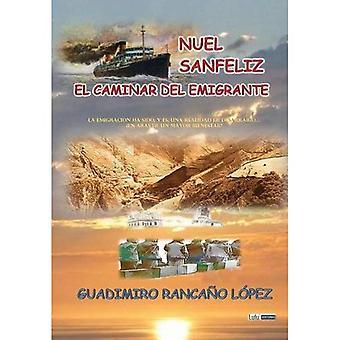 Nuel Sanfeliz - El Caminar del Emigrante