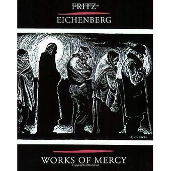 Fritz Eichenberg: Verk av barmhärtighet