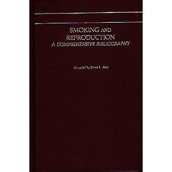 Smoking and Reproduction A Comprehensive Bibliography by Abel & Ernest L.