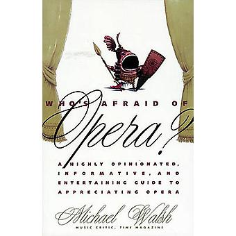 Whos Afraid of Opera by Walsh & Michael