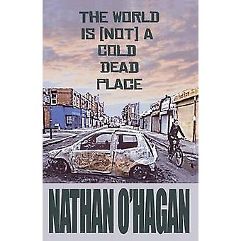 The World Is Not A Cold Dead Place by OHagan & Nathan