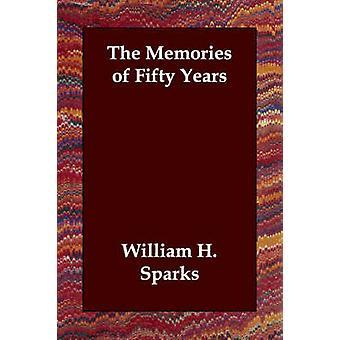 De herinneringen van vijftig jaar door Sparks & William H.