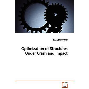 Optimización de estructuras bajo choque e impacto por HASAN KURTARAN