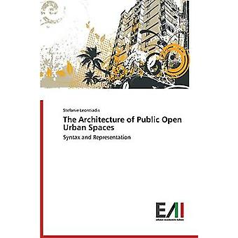 The Architecture of Public Open Urban Spaces by Leontiadis Stefanie