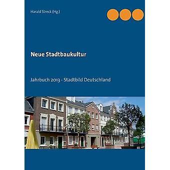 Neue Stadtbaukultur af Streck & Harald