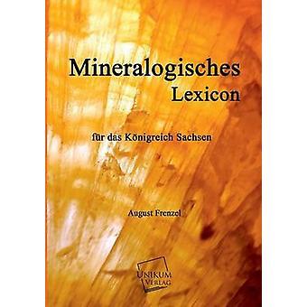 Mineralogisches Lexicon door Frenzel & augustus