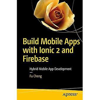 Bygg mobilappar med Ionic 2 och firebase: utveckling av hybrid-mobilappar