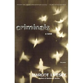 Criminals by Margot Livesey - 9780312424695 Book