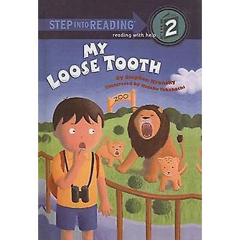 My Loose Tooth by Stephen Krensky - Hideko Takahashi - 9780756909932