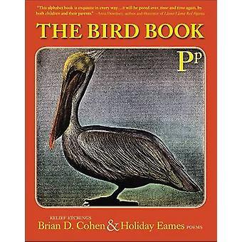 The Bird Book by Holiday Eames - Brian D. Cohen - 9780989310420 Book