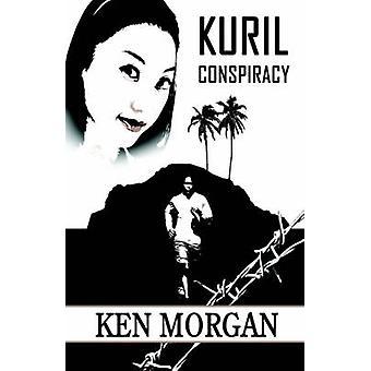 Kuril Conspiracy by Ken Morgan - 9781413783964 Book