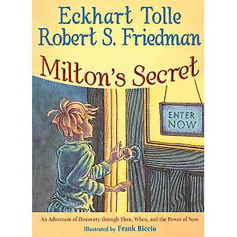 Milton's Secret - An Adventure of Discovery Through Then - When - and