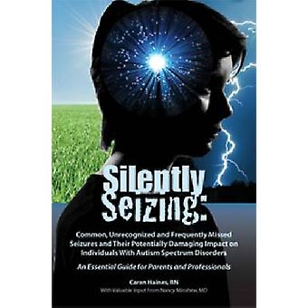Silently Seizing - Common - Unrecognized and Frequently Missed Seizure