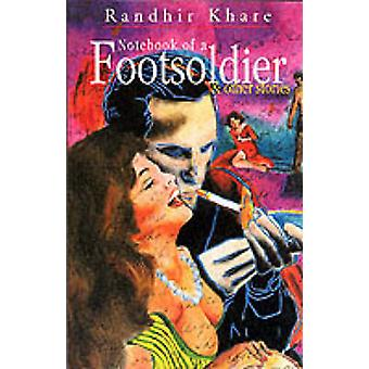 Notebook of a Footsoldier and Other Stories by Randhir Khare - 978817