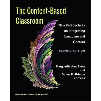 The Content-Based Classroom - Second Edition - New Perspectives on Int