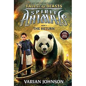 The Return (Spirit Animals - Fall of the Beasts - Book 3) by Varian Jo