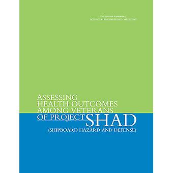 Assessing Health Outcomes Among Veterans of Project SHAD (Shipboard H