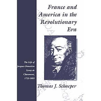 Frankrike och Amerika i den revolutionära eran av Schaeper & Thomas J.