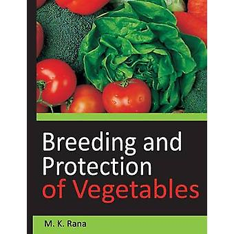 Breeding and Protection of Vegetables by Rana & M.S.