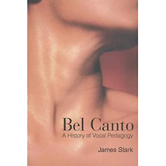 Bel Canto: A History of Vocal Pedagogy