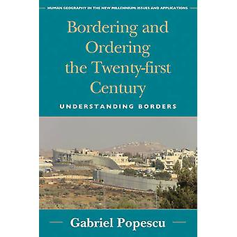 Bordering and Ordering the Twentyfirst Century  Understanding Borders by Gabriel Popescu