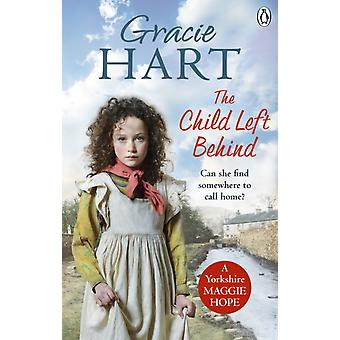 The Child Left Behind by Gracie Hart