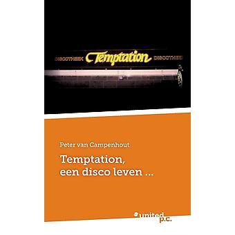 Temptation een disco leven... by van Campenhout & Peter
