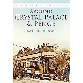 Around Crystal Palace  Penge by Johnson & David R