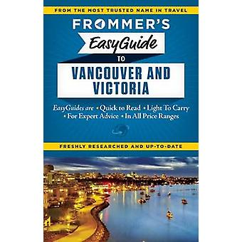 Frommer's Easyguide to Vancouver and Victoria by Joanne Sasvari - 978