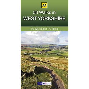 50 Walks in West Yorkshire by Created by AA Publishing