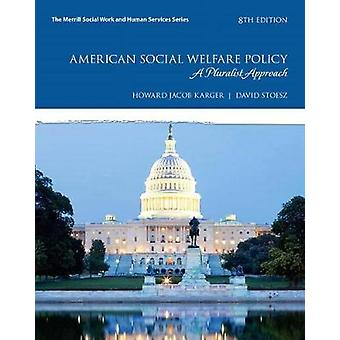 American Social Welfare Policy by Karger & Howard JacobStoesz & David