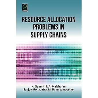 Resource Allocation Problems in Supply Chains by Ganesh & K.