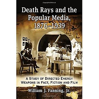 Promienie śmierci i popularnych mediach, 1876-1939: studium reżyserii energii broni w rzeczywistości, fikcja i Film