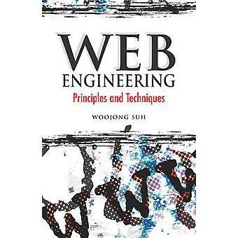 Web Engineering Principles and Techniques by Suh & Woojong