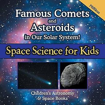 Famous Comets and Asteroids in Our Solar System Space Science for Kids  Childrens Astronomy  Space Books by Pfiffikus